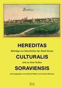 Hereditas Culturalis Soraviensis: Beiträge zur Geschichte der Stadt Sorau und zu ihrer Kultur (Beihefte zum Orbis Linguarum)