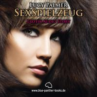 SexSpielzeug - Erotik Audio Story - Erotisches Hörbuch