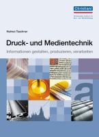 Druck- und Medientechnik + DVD: Informationen gestalten, produzieren, verarbeiten
