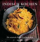 Indisch kochen: Die asiatische Küche frisch genießen