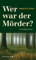 Wer war der Mörder?: Kriminalgeschichten