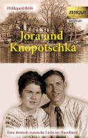 Jora und Knopotschka: Eine deutsch-russische Liebe im Havelland (Zeitgut - Auswahl)
