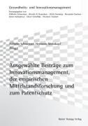 Ausgewählte Beiträge zum Innovationsmanagement, zur empirischen Mittelstandsforschung und zum Patentschutz