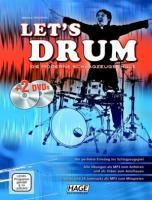 Let's Drum + 2 DVDs: Die moderne Schlagzeugschule: Die moderne Schlagzeugschule. Der perfekte Einstieg ins Schlagzeugspiel, für den ... und leicht fortgeschrittene Spieler