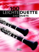 100 leichte Duette für 2 Klarinetten: Notenbuch für 2 Klarinetten