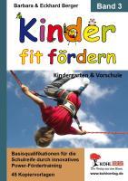 Kinder fit fördern in Kindergarten und Vorschule / Band 3