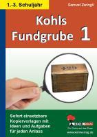Kohls Fundgrube 1 (1.-3. Schuljahr): Sofort einsetzbare Kopiervorlagen mit Ideen und Aufgaben für jeden Anlass