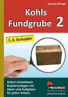 Kohls Fundgrube / Band 2 (3.-5. Schuljahr): Sofort einsetzbare Kopiervorlagen mit Ideen und Aufgaben für jeden Anlass