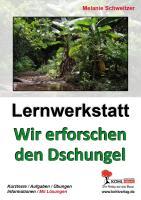 Lernwerkstatt Wir erforschen den Dschungel: Ein spannender Lebensraum unter der Lupe