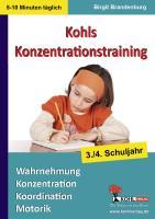 Kohls Konzentrationstraining, 3./4. Schuljahr: Wahrnehmung, Konzentration, Koordination, Motorik