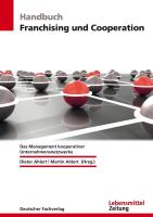 Handbuch Franchising und Cooperation: Das Management kooperativer Unternehmensnetzwerke