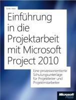 Einführung in die Projektarbeit mit Microsoft Project 2010