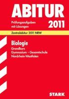 Abitur-Prüfungsaufgaben Gymnasium/Gesamtschule NRW: Abitur-Prüfungsaufgaben Gymnasium /Gesamtschule Nordrhein-Westfalen. Mit Lösungen; Biologie ... NRW. Prüfungsaufgaben Jahrgänge 2007-2011