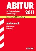 Abitur-Prüfungsaufgaben Gymnasium Hamburg; Mathematik; Zentralabitur 2012 Hamburg. Prüfungsaufgaben mit Lösungen.