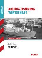 Abitur-Training Wirtschaft; Schwerpunktthemen Baden-Württemberg 2013