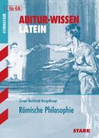 STARK Abitur-Wissen - Latein Römische Philosophie