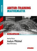 Abitur-Training Mathematik; Analysis Pflichtteil; Abitur 2012 und 2013 · Baden-Württemberg.