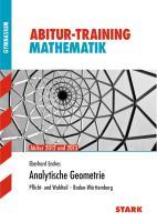 Abitur-Training Mathematik / Analytische Geometrie Abitur 2012 und 2013: Pflicht- und Wahlteil · Baden-Württemberg