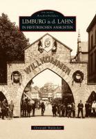 Limburg a.d. Lahn in historischen Ansichten - zwischen Dom und Lahn dokumentieren die 200 eindrucksvollen Fotodokumente Arbeits- und Alltagsleben vom späten 19. bis ins frühe 20. Jahrhundert.