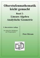 Oberstufenmathematik leicht gemacht 2: Lineare Algebra, Analytische Geometrie. Mit Übungsaufgaben