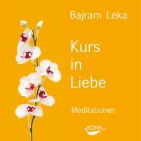 Kurs in Liebe Meditationen