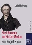 Fürst Hermann von Pückler-Muskau - Eine Biografie: Band 1 (Classic Pages)