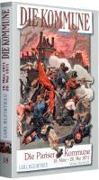 Die Pariser Kommune vom 18. März bis zum 28. Mai 1871: Band 18 der 19-bändigen Gesamtausgabe von Carl Bleibtreu zum Deutsch-Französischen Krieg 1870/71