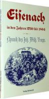 Chronik  Eisenach in den Jahren 1730 bis 1804: Chronik von Johann Wilhelm Trapp