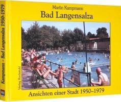 Bad Langensalza - Ansichten einer Stadt 1950-1979