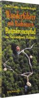 Wanderführer BAUMKRONENPFAD im Nationalpark Hainich (inklusive Radtouren). Mit der Thiemsburg - AUSGABE 2010