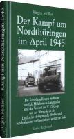 Der Kampf um Nordthüringen im April 1945