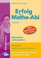 Erfolg im Mathe-Abi Hessen Basiswissen Leistungskurs: Übungsbuch für das Basiswissen in Analysis,Geometrie und Stochastik Mit vielen hilfreichen Tipps und ausführlichen Lösungen