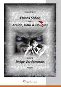 Etanas Sohne - Band 3 - Ewige Verdammnis Antje Jurgens Author