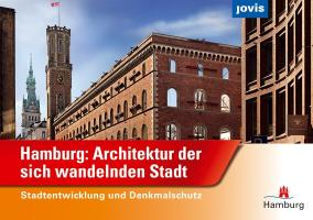 Hamburg: Architektur der sich wandelnden Stadt: Stadtentwicklung und Denkmalschutz