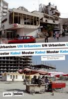 UN Urbanismus UN Urbanism: Post-conflict Cities Mostar Kabul