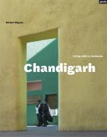 Chandigarh?Living with Le Corbusier