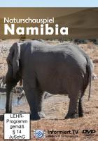 Informiert.TV - Naturschauspiel Namibia