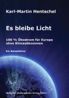 Es bleibe Licht. 100 % Ölkostrom für Europa ohne Klimaabkommen: Ein Reiseführer