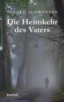 Die Heimkehr des Vaters - Schwenker, Gerold