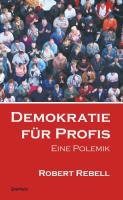 Demokratie für Profis - Rebell, Robert