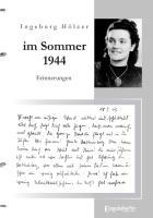 'Im Sommer 1944 war ich gerade 20 Jahre alt ...': Aus dem Tagebuch einer jungen Frau