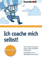 Ich coache mich selbst! Das Erfolgstraining gegen Stress, Angst und andere Belastungen. Der Ratgeber für ein selbstbewussteres Leben (humboldt - Psychologie & Lebensgestaltung)