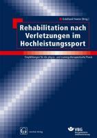 Rehabilitation nach Verletzungen im Hochleistungssport