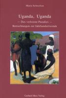 Uganda, Uganda: Das verlorene Paradies / Betrachtungen zur Jahrhundertwende
