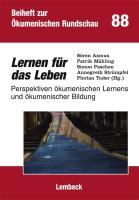 Lernen für das Leben: Perspektiven ökumenischen Lernens und ökumenischer Bildung