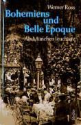 Bohemiens und Belle Epoque: Als München leuchtete