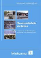Abwassertechnik verstehen: Ein kleines 1 x 1 der Abwassertechnik für Einsteiger und interessierte Laien