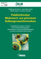 Publizistischer Mehrwert von privatem Ballungsraumfernsehen: Vergleichende Analysen auf Basis von Produzentenbefragungen, Inhaltsanalysen und ... Baden-Württemberg (Schriftenreihe der SLM)