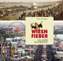 Wiesnfieber: 200 Jahre Oktoberfest