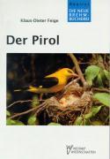 PIROL (Die Neue Brehm-Bücherei / Zoologische, botanische und paläontologische Monografien)